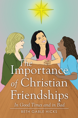 The Importance of Christian Friendships: In Good Times and in Bad