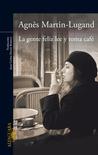 La gente feliz lee y toma café by Agnès Martin-Lugand