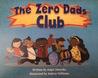 The Zero Dads Club by Angel Adeyoha