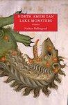 North American Lake Monsters by Nathan Ballingrud