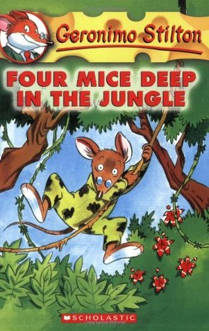 Four Mice Deep in the Jungle (Geronimo Stilton, #5)