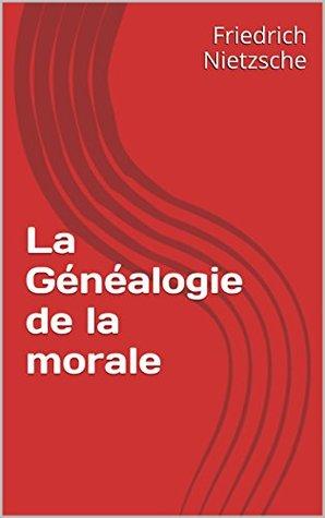 La Généalogie de la morale (Œuvres complètes de Frédéric Nietzsche t. 11)