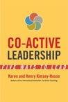 Co-Active Leadership by Karen Kimsey-House