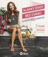 Sladký život bez cukru - 8 týdenní detoxikační program a kuchařka