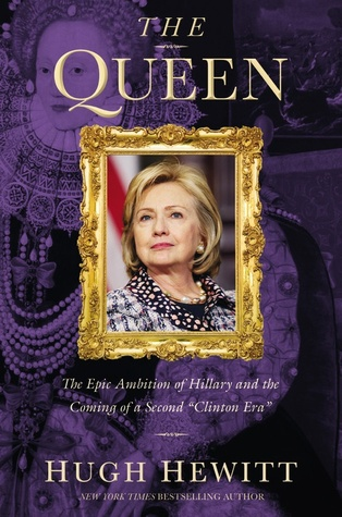 the-queen-the-epic-ambition-of-hillary-and-the-coming-of-a-second-clinton-era