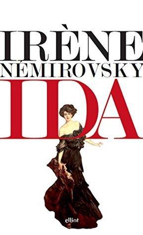 Irène Némirovsky - Ida et La comédie bourgeoise