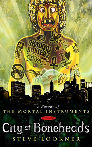 City of Boneheads: A Parody of City of Bones (The Mortal Instruments Book 1)
