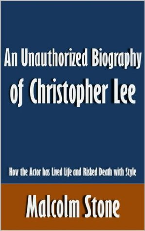 An Unauthorized Biography of Christopher Lee: How the Actor has Lived Life and Risked Death with Style [Article]