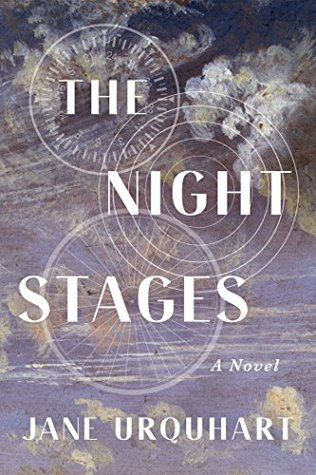 Ebook The Night Stages by Jane Urquhart read!