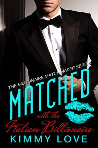 Matched with the Italian Billionaire (Billionaire Matchmakers #2)