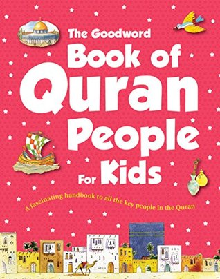 Quran People for Kids (goodword): Islamic Children's Books on the Quran, the Hadith, and the Prophet Muhammad