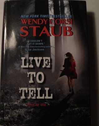 Live To Tell Live To Tell 1 By Wendy Corsi Staub