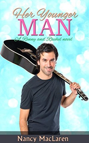 Her Younger Man (A Country Music Romance): a Renny and Rachel Romance