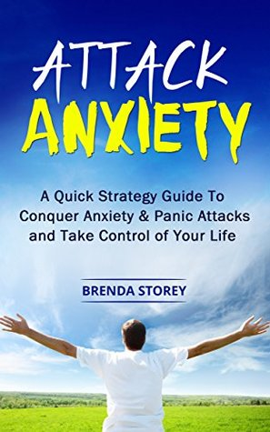 Attack Anxiety: Conquer Anxiety & Panic Attacks and Take Control of Your Life, Panic and Anxiety Relief,: FREE BONUSES INSIDE! Get a Bonus Ebook & 60 min Audio Free LOOK INSIDE FOR DETAILS