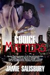 Choice Matters (Southern Heat, #1)