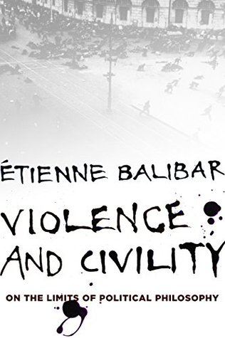 Violence and Civility: On the Limits of Political Philosophy
