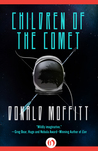 Children of the Comet by Donald Moffitt