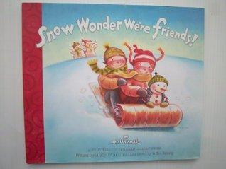 Snow Wonder We're Friends!