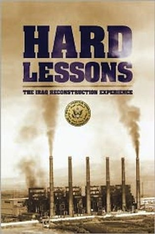 Hard Lessons: The Iraq Reconstruction Experience