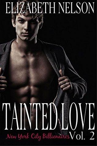 Tainted Love Vol. 2 (A New York City Alpha Billionaire Romance - Jared Northrup)