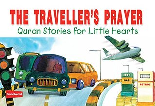 Travellers Prayer (goodword): Islamic Children's Books on the Quran, the Hadith, and the Prophet Muhammad