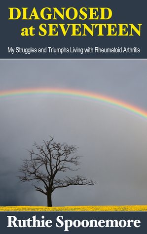 Diagnosed at Seventeen My Struggles and Triumphs Living With Rheumatoid Arthritis