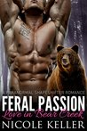 Feral Passion (Love in Bear Creek) (BBW Paranormal Shape Shifter Romance)