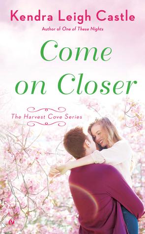 Come On Closer (Harvest Cove, #4)