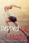 Pepped Up & Ready by Ali Dean