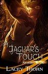 A Jaguar's Touch (Awakening Pride, #5)