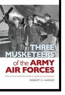 The Three Musketeers Of The Army Air Forces