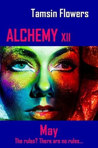 Alchemy Xii May The Alchemy Series 5 By Tamsin Flowers