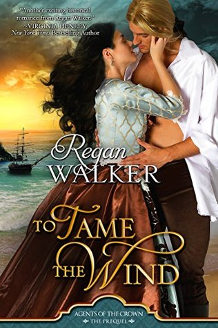 To Tame the Wind by Regan Walker