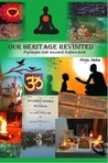 Our Heritage Revisited  by Anju Saha