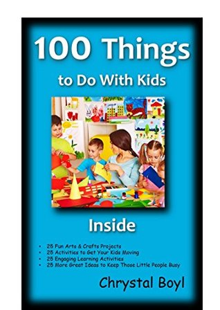 100 Things to Do With Kids Inside