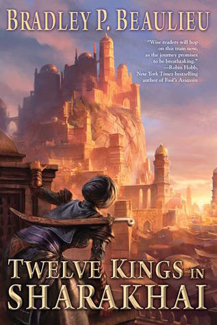 Twelve Kings in Sharakhai by Bradley P. Beaulieu