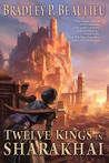 Twelve Kings in Sharakhai (The Song of the Shattered Sands, #1)