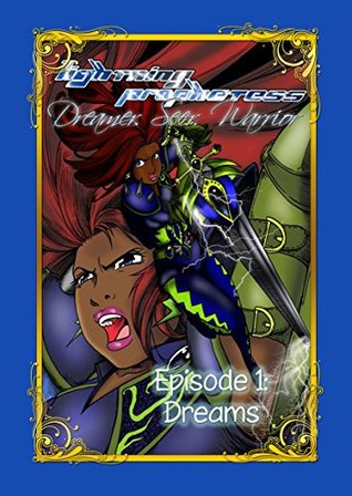 Lightning Prophetess Dreamer.Seer.Warrior: Episode 1: Dreams