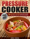 Pressure Cooker: 30+ Delicious and Quick Pressure Cooker Recipes For You and Your Family! (Pressure Cooker, Pressure Cooker Cookbook, Electric Pressure ... Soups, Meals, Pressure Cooker Perfection)