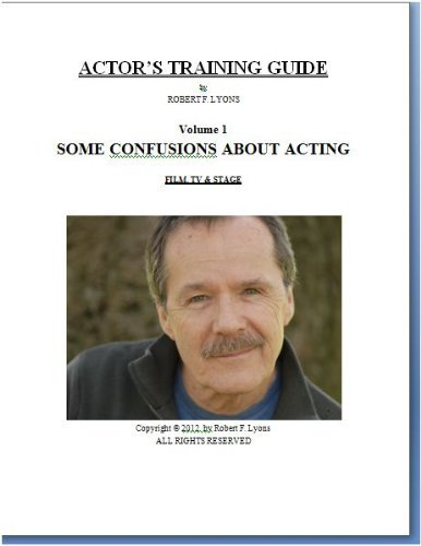 SOME CONFUSIONS ABOUT ACTING (ACTOR's TRAINING GUIDE Book 1)