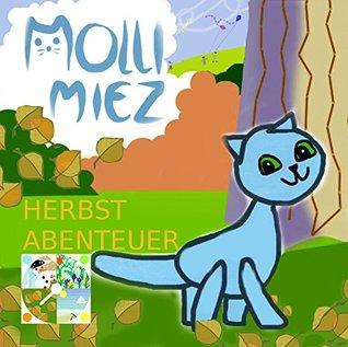Molli Miez Herbst-Abenteuer (Jahreszeiten mit Molli Miez 3)