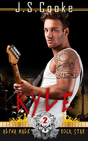 Kyle 2 (Alpha Male Rock Star #2)