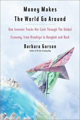 Money Makes the World Go Around by Barbara Garson