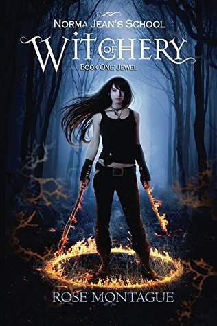 Norma Jean's School of Witchery: Book One: Jewel by Rose