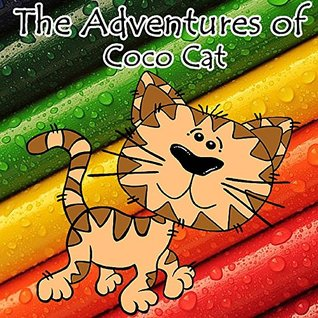Children's Books: The Adventures of Coco Cat: Illustration Book (kids books Ages 3-8),Short Stories for Kids, Kids Books, Bedtime Stories For Kids, Early Readers,Books For Kids