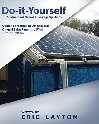 Do it yourself solar and wind energy system diy off grid and on 25100379 solutioingenieria Image collections