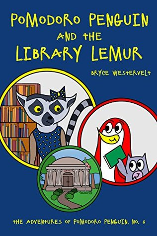 Pomodoro Penguin and the Library Lemur (The Adventures of Pomodoro Penguin Educational Picture Book Series 5)