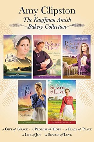 The Kauffman Amish Bakery Collection A Gift Of Grace Promise