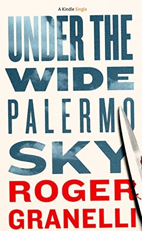 Under the Wide Palermo Sky: Mafia Tales from Palermo