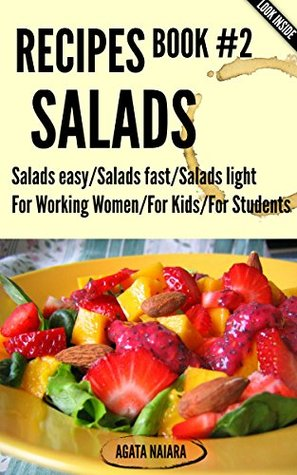#2 SALADS RECIPES - The Ultimate Salads Breakfast: Book #2: Salads easy/Salads fast/Salads light (Fast, Easy & Delicious Cookbook Collection 1)